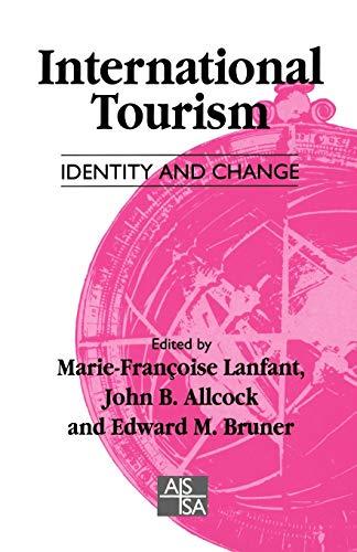 International Tourism: Identity and Change: Lanfant, M-F et