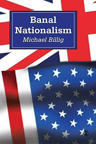9780803975255: Banal Nationalism (Theory, Culture and Society)
