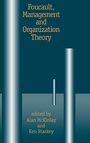 9780803975460: Foucault, Management and Organization Theory: From Panopticon to Technologies of Self