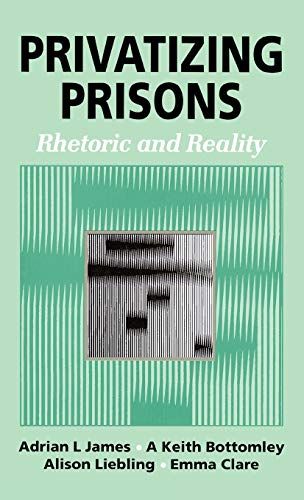 9780803975484: Privatizing Prisons: Rhetoric and Reality