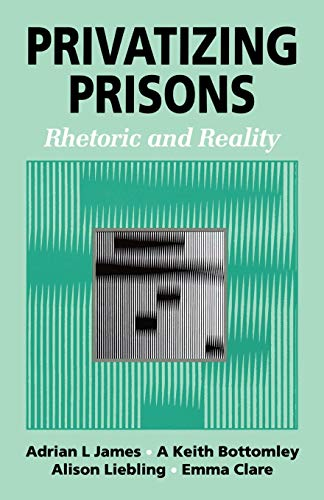 9780803975491: Privatizing Prisons: Rhetoric and Reality