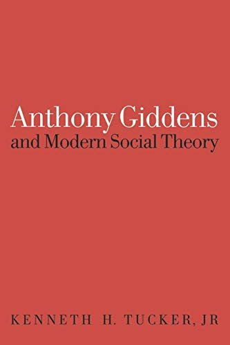 9780803975514: Anthony Giddens and Modern Social Theory