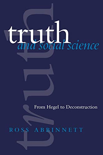 9780803975934: Truth and Social Science: From Hegel to Deconstruction