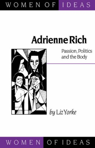 9780803977266: Adrienne Rich: Passion, Politics and the Body (Women of Ideas series)
