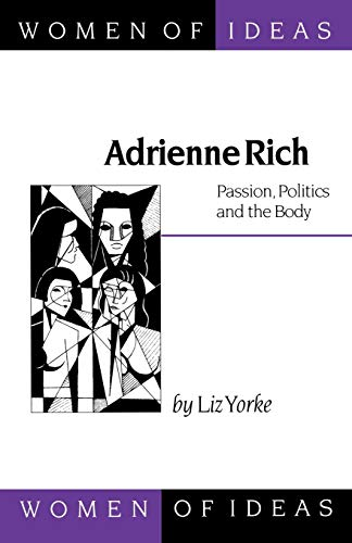 9780803977273: Adrienne Rich: Passion, Politics and the Body (Women of Ideas series)