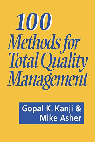 100 Methods for Total Quality Management: Gopal K Kanji;