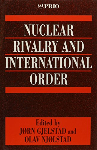 Nuclear Rivalry and International Order (International Peace Research Institute, Oslo (PRIO)): SAGE...