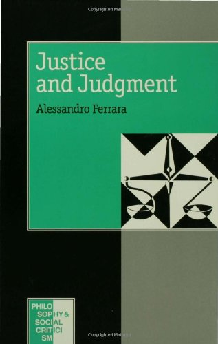 9780803978201: Justice and Judgement: The Rise and the Prospect of the Judgement Model in Contemporary Political Philosophy (Philosophy and Social Criticism series)