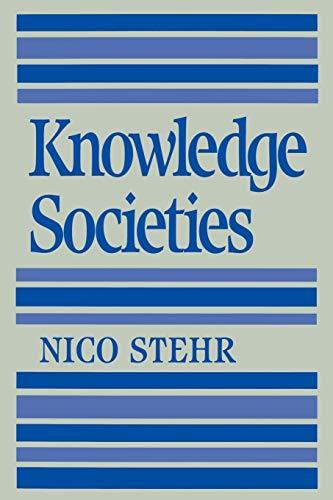 Knowledge Societies: Stehr, Nico