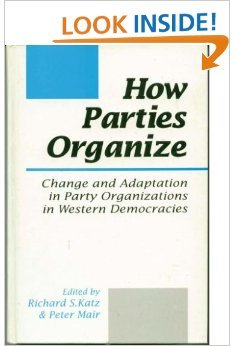 9780803979604: How Parties Organize: Change and Adaptation in Party Organizations in Western Democracies