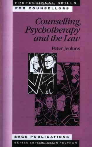 9780803979871: Counselling, Psychotherapy and the Law (Professional Skills for Counsellors Series)
