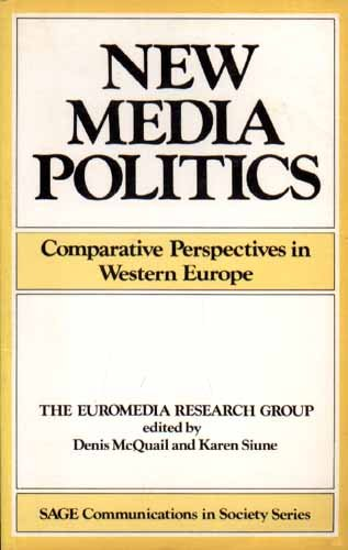 New Media Politics: Comparative Perspectives in Western Europe (Sage Communications in Society Series) (0803980019) by Denis McQuail