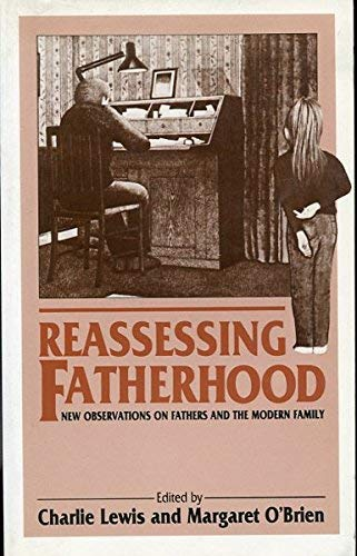 Reassessing Fatherhood : New Observations on Fathers and the Modern Family: Charles Lewis [Editor];...