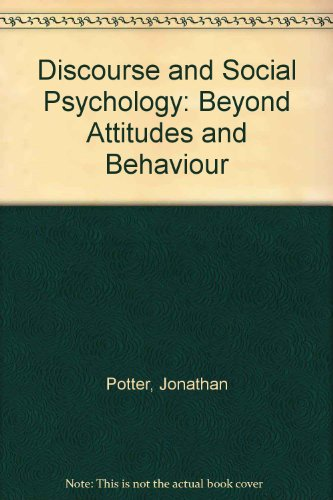 9780803980556: Discourse and Social Psychology: Beyond Attitudes and Behaviour