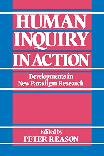 9780803980907: Human Inquiry in Action: Developments in New Paradigm Research