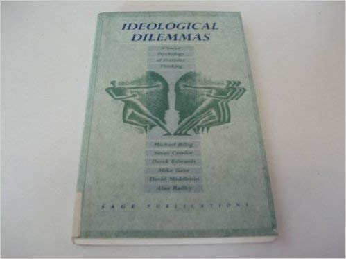 Ideological Dilemmas: A Social Psychology of Everyday: Billig, Professor Mick;