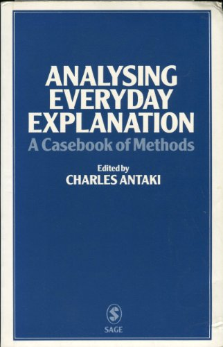 9780803981409: Analysing Everyday Explanation: A Casebook of Methods