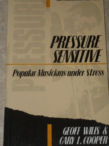 9780803981423: Pressure Sensitive: Popular Musicians under Stress (Sage Communications in Society Series)