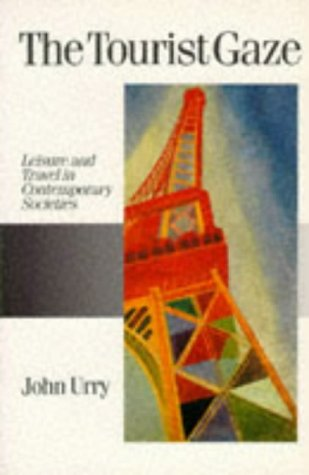 9780803981836: Tourist Gaze: Leisure and Travel in Contemporary Societies