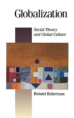 9780803981867: Globalization: Social Theory and Global Culture (Published in association with Theory, Culture & Society)