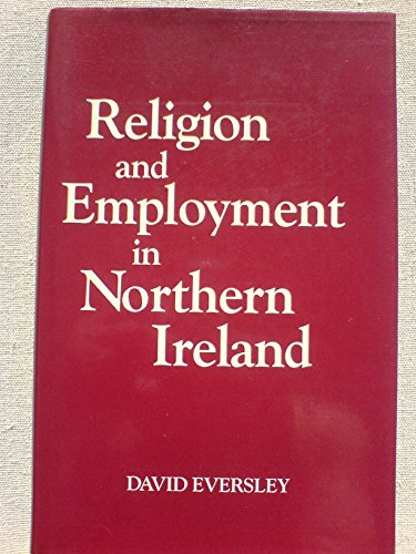 Religion and Employment in Northern Ireland.: Eversley, David