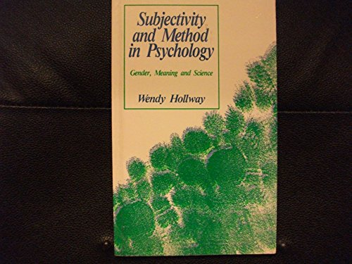 Subjectivity and Method in Psychology: Gender, Meaning and Science: Hollway, Wendy