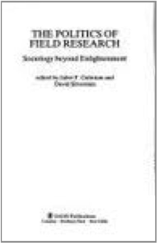 THE POLITICS OF FIELD RESEARCH. SOCIOLOGY BEYOND ENLIGHTENMENT