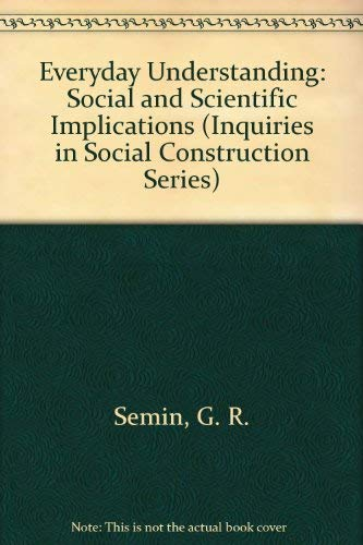 9780803982369: Everyday Understanding: Social and Scientific Implications (Inquiries in Social Construction series)