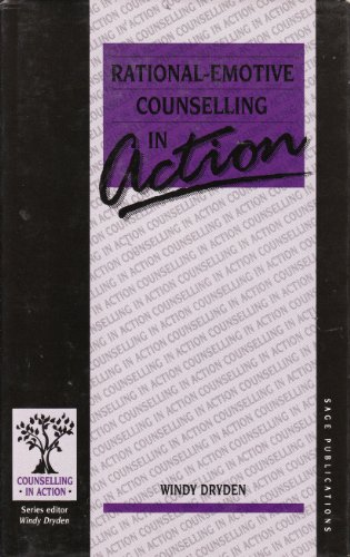 Rational-Emotive Counselling in Action (Counselling in Action series) (0803982690) by Dryden, Windy