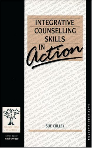 9780803982772: Integrative Counselling Skills in Action (Counselling in Action series)