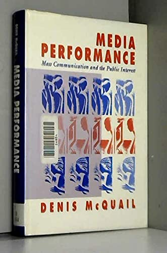 9780803982949: Media Performance: Mass Communication and the Public Interest