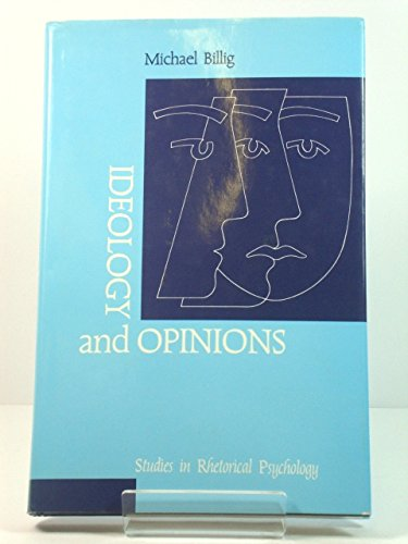 9780803983311: Ideology and Opinions: Studies in Rhetorical Psychology (Loughborough Studies in Communication and Discourse)