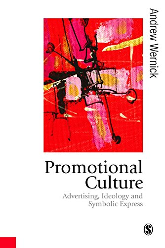9780803983915: Promotional Culture: Advertising, Ideology and Symbolic Expression (Published in association with Theory, Culture & Society)