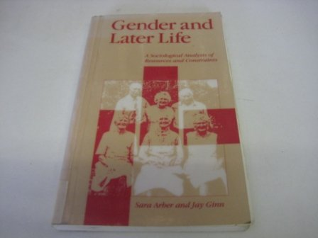 9780803983977: Gender and Later Life: A Sociological Analysis of Resources and Constraints