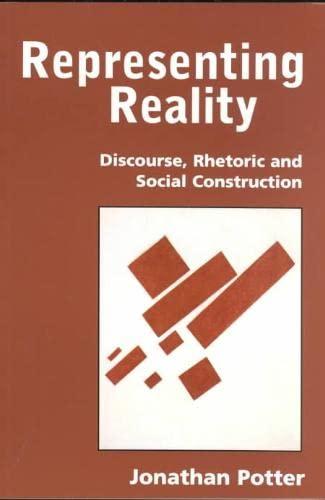 9780803984110: Representing Reality: Discourse, Rhetoric and Social Construction