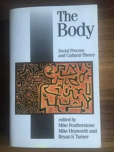 9780803984127: The Body: Social Process and Cultural Theory