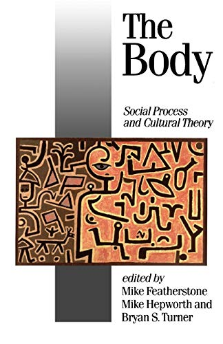 9780803984134: The Body: Social Process and Cultural Theory (Published in association with Theory, Culture & Society)