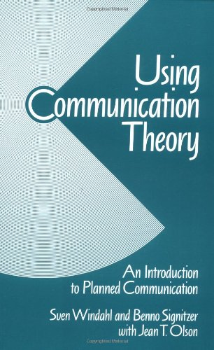 9780803984318: Using Communication Theory: An Introduction to Planned Communication
