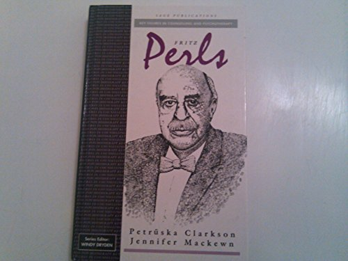 9780803984523: Fritz Perls (Key Figures in Counselling and Psychotherapy series)