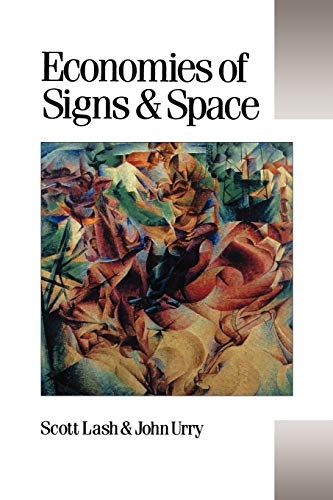 9780803984721: Economies of Signs and Space (Theory, Culture & Society)