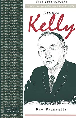 9780803984950: George Kelly (Key Figures in Counselling and Psychotherapy series)