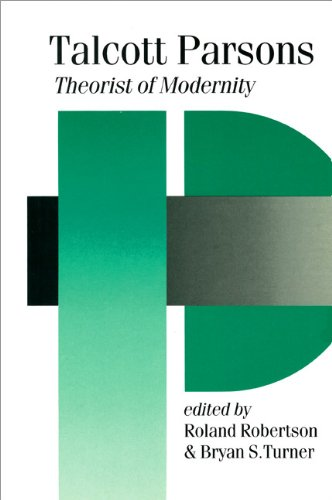 9780803985148: Talcott Parsons: Theorist of Modernity (Published in association with Theory, Culture & Society)