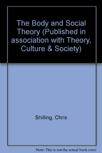 9780803985858: The Body and Social Theory (Published in association with Theory, Culture & Society)