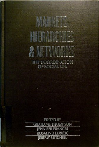 9780803985896: Markets, Hierarchies and Networks: The Coordination of Social Life (Published in association with The Open University)