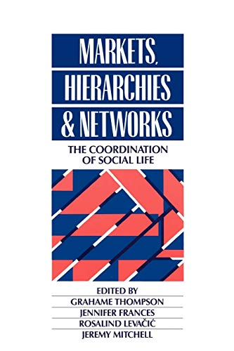 9780803985902: Markets, Hierarchies and Networks: The Coordination of Social Life (Published in association with The Open University)