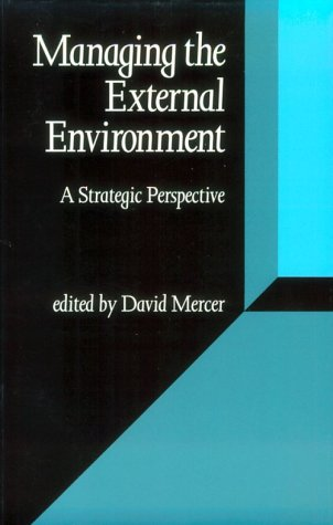 Managing the External Environment: A Strategic Perspective