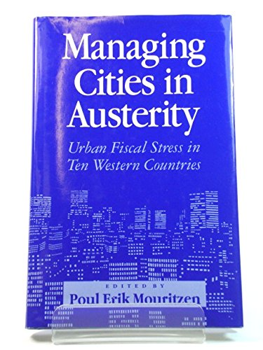 Managing Cities in Austerity: Urban Fiscal Stress in Ten Western Countries: Urban Innovation: ...