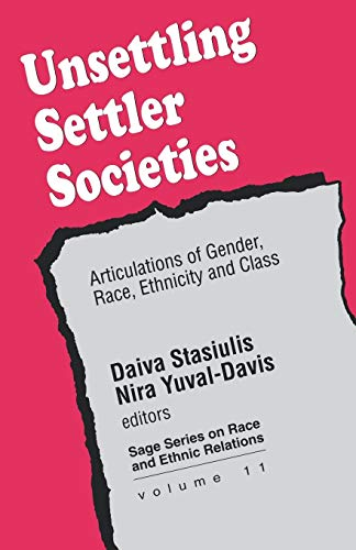 UNSETTLING SETTLER SOCIETIES. ARTICULATIONS OF GENDER, RACE, ETHNICITY AND CLASS