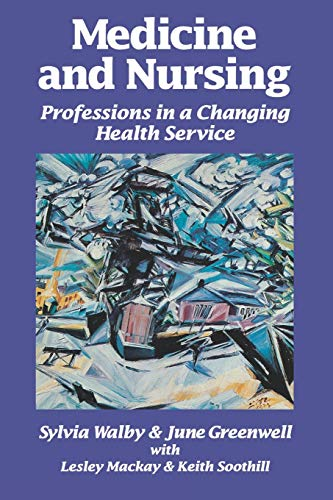 Medicine and Nursing: Professions in a Changing Health Service: Walby, Sylvia & Greenwell, June (...