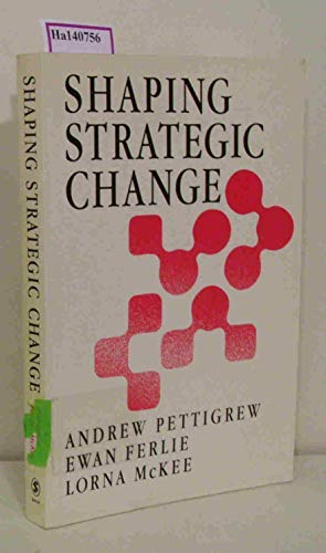 9780803987791: Shaping Strategic Change: Making Change in Large Organizations: The Case of the National Health Service